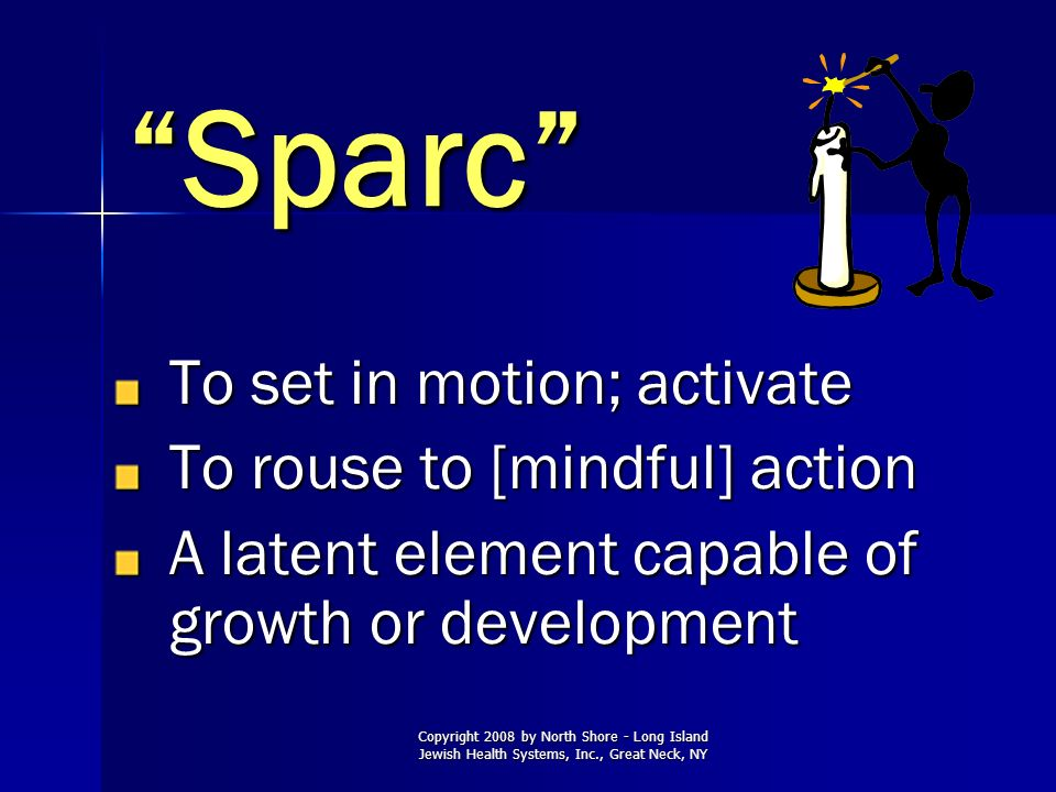 Sparc To set in motion; activate To rouse to [mindful] action